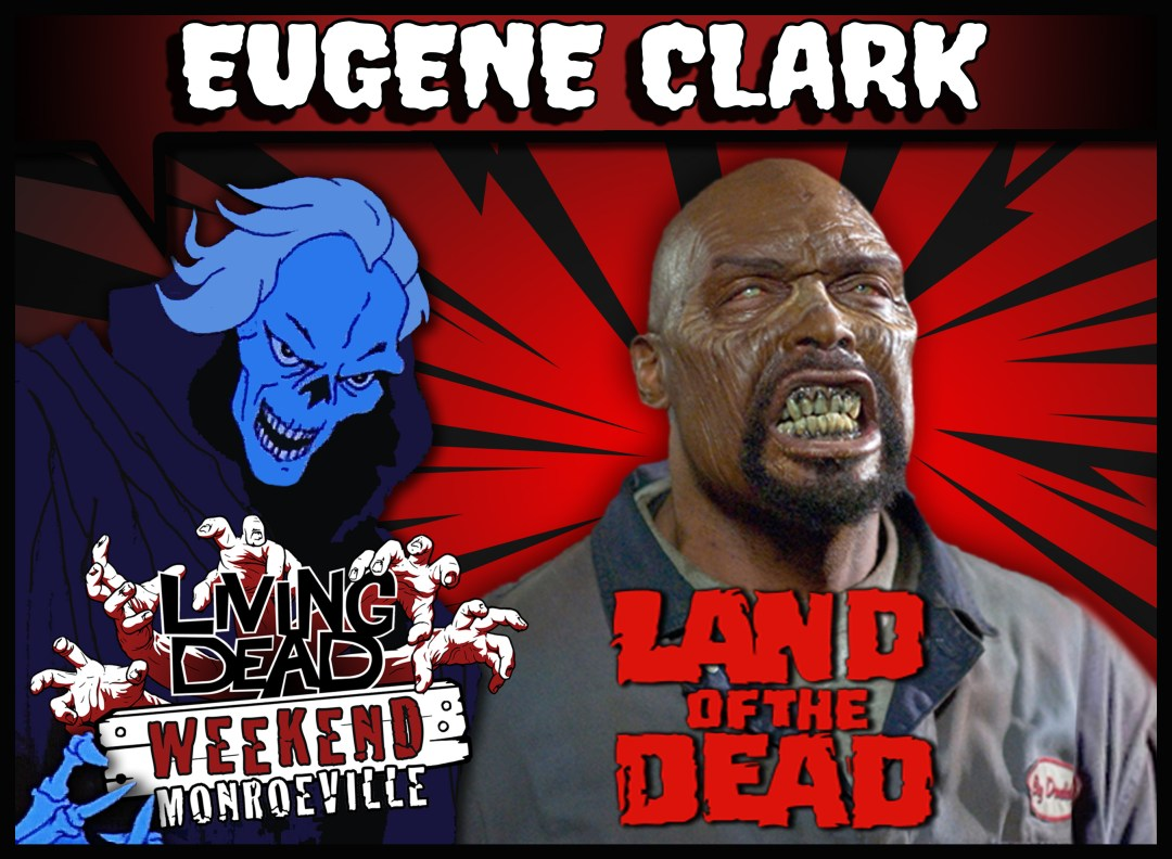 EUGENE CLARK BIG DADDY LAND OF THE DEAD guest Living Dead Weekend: Monroeville June 14-16, 2019