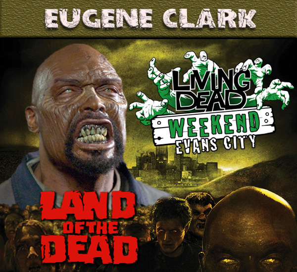 Eugene Clark Land of the Dead October Living Dead Weekend George Romero Zombie Festival Event Weekend of the Dead