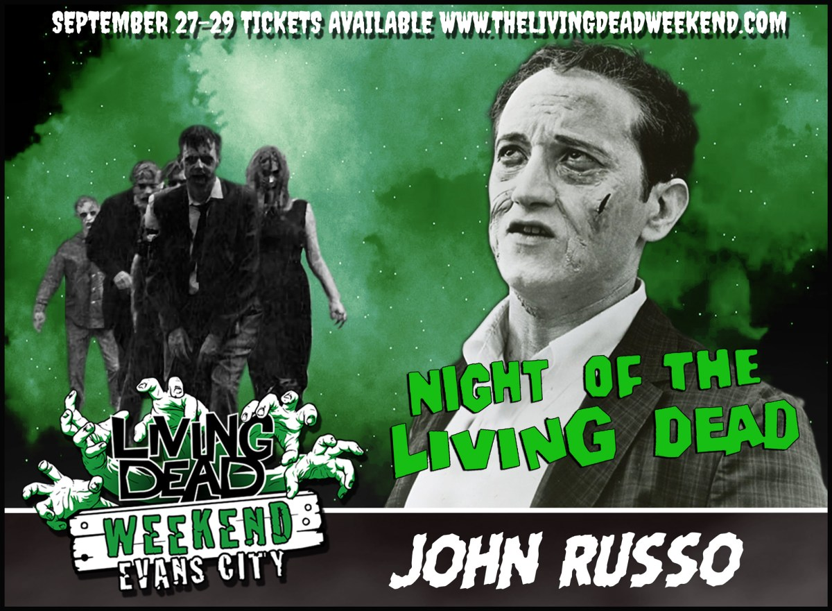 Living Dead Weekend John Russo Night of the Living Dead Appearance author Return of hte Living Dead