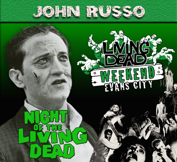 Night of the Living Dead John Russo October Living Dead Weekend George Romero Zombie Festival Event Weekend of the Dead
