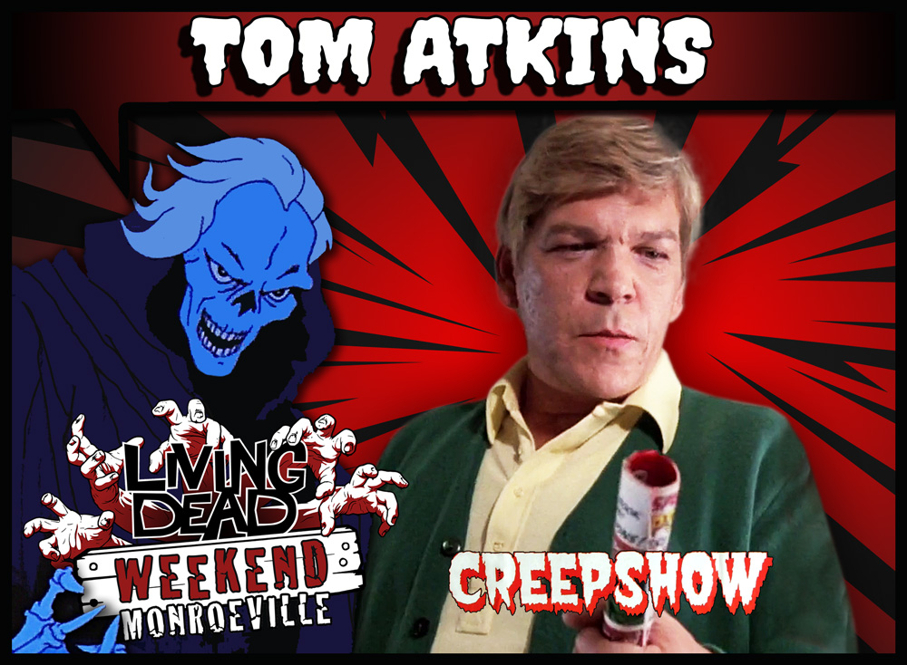 Tom Atkins Star of Creepshow Halloween iii Night of the Creeps joins the guest list for Living Dead Weekend Taking place in the Monroeville Mall June 2019 home of Dawn of the Dead in the Zombie Capital of the World Pittsburgh