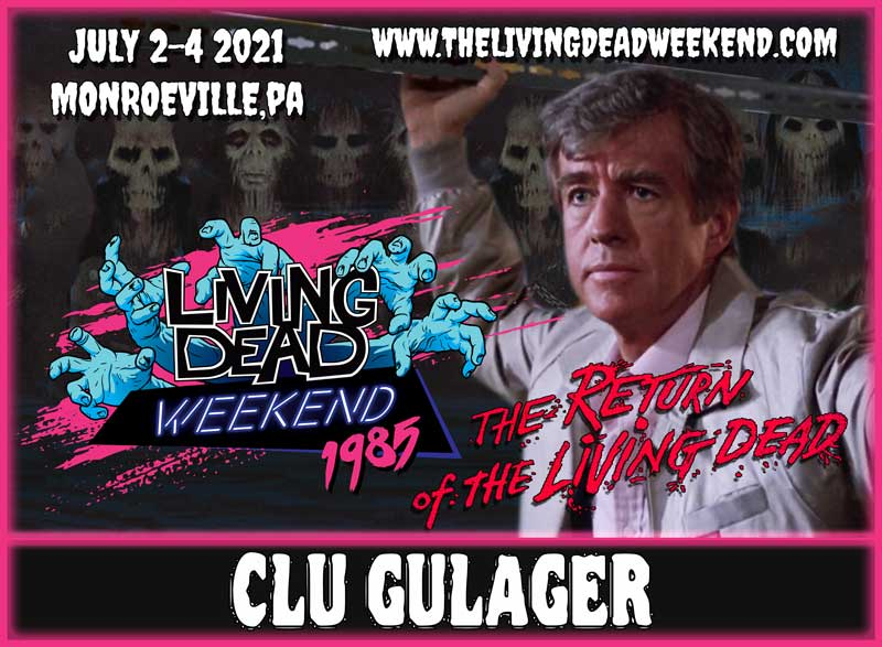 ROTLD GUEST CLU GULAGER MONROEVILLE JULY 2-4 2021 Return of the Living Dead Zombie Killer