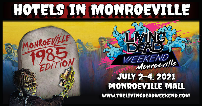Living Dead Weekend July 2021 Hotel in Monroeville for Return of the Living Dead and Day of the Dead Reunion Event