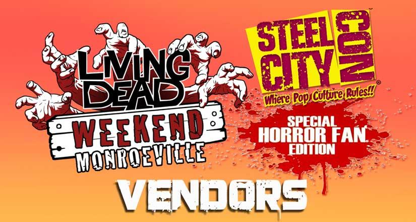 Living Dead Weekend Monroeville Steel City Con Vendors