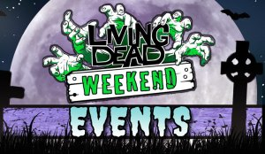 LIVING DEAD WEEKEND 2016 EVENTS