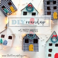 DIY ROUNDUP #8 // PUTZ HOUSES