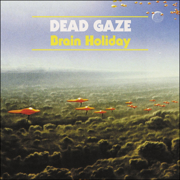 DeadGazeBrainHoliday