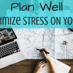 Plan Well To Minimize Stress On Your Trip