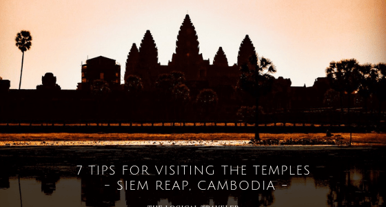 7 Tips For Visiting The Temples In Siem Reap, Cambodia