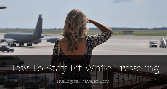 How-To-Stay-Fit-While-Traveling-Blog-Title