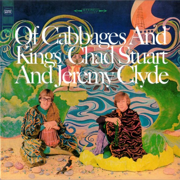 Of Cabbages and Kings by Chad and Jeremy