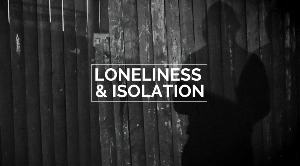 Loneliness and Isolation - Featured Image