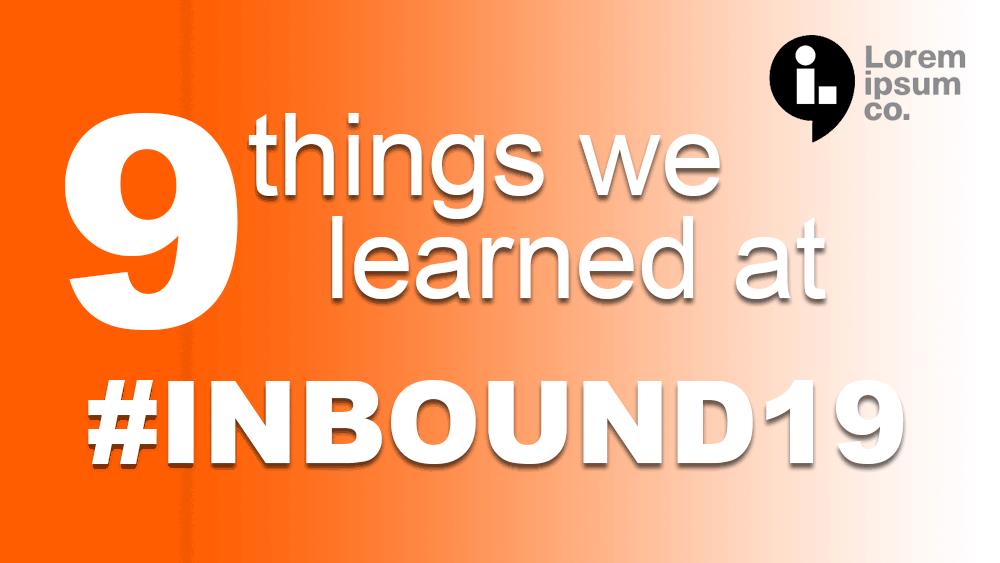 things we learned at #inbound19