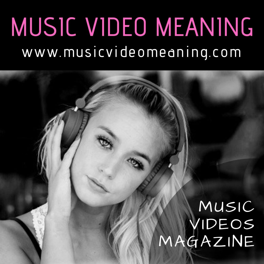 MUSIC VIDEO MEANING
