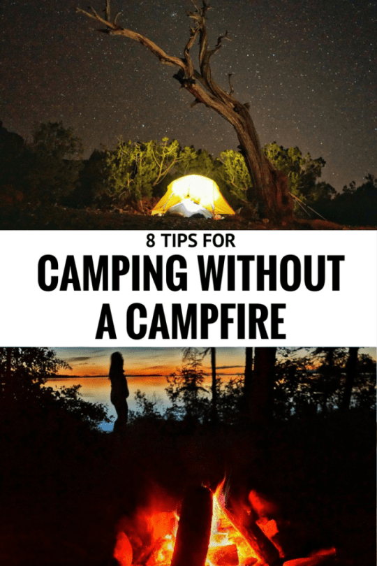 8 tips for camping when there's a fire ban and you can't have a campfire.