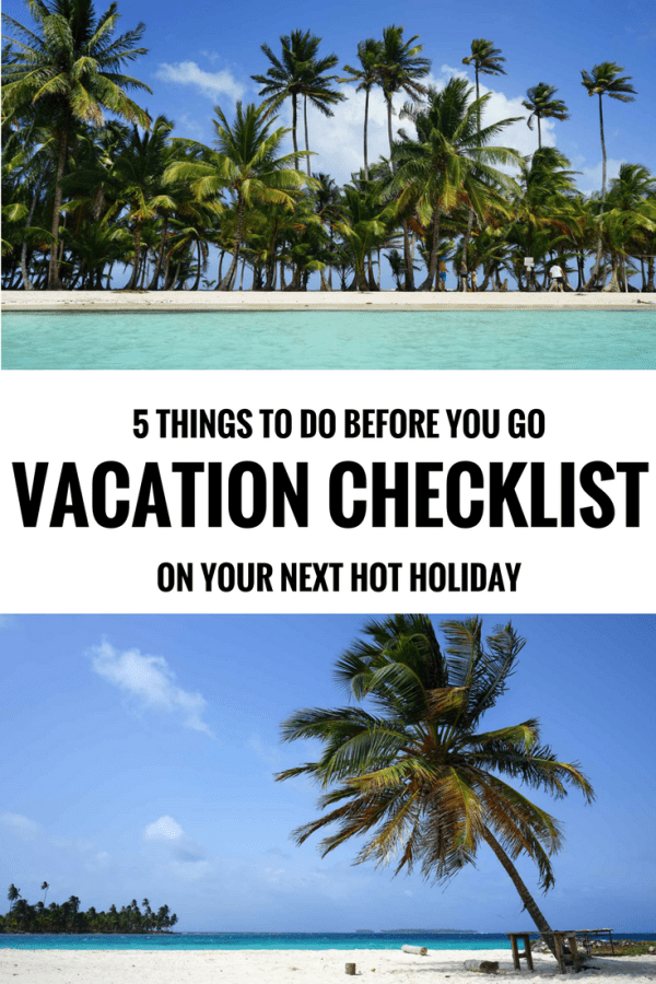 Vacation Checklist: 5 Things To Do Before You Go on a Hot Holiday This Winter