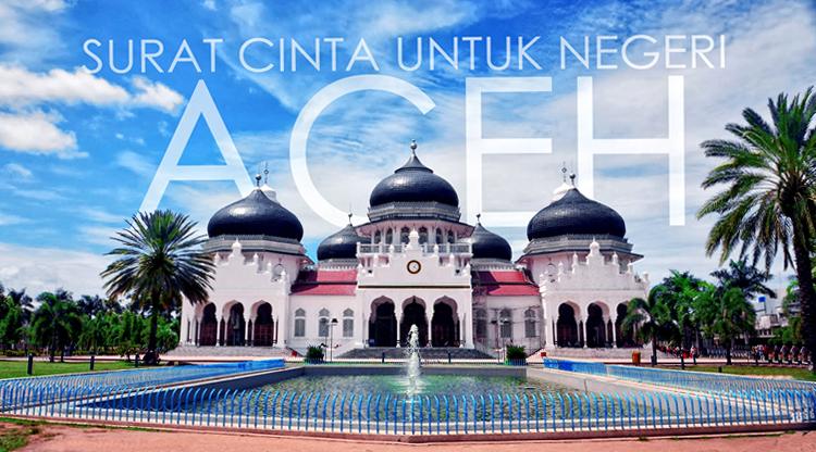 Surat Cinta Untuk Negeri : Aceh