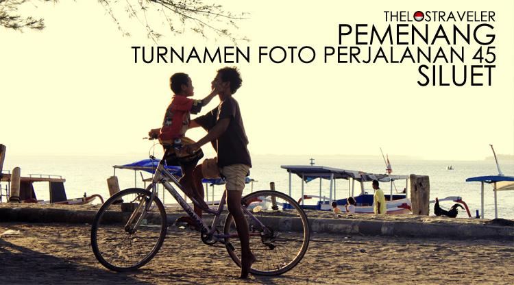 Pemenang Turnamen Foto Perjalanan Ronde 45 - Siluet