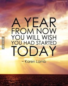 a year from now you'll wish you started today - blog 7.29.13