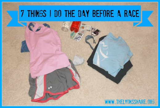 7 Things I Do the Day Before a Race The Lyons Share