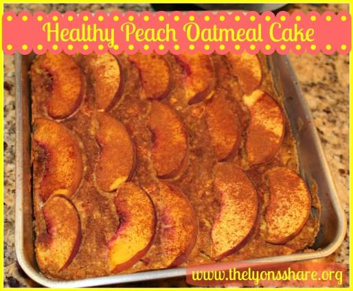 Healthy peach oatmeal cake TheLyonsShare