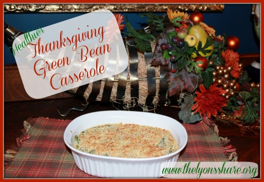 Healthier Thanksgiving Green Bean Casserole from The Lyons Share
