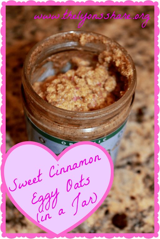Sweet Cinnamon Eggy Oats in a Jar The Lyons Share