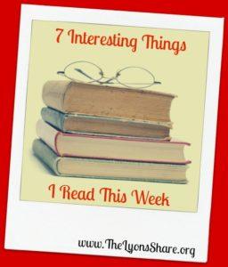 7 Interesting Things I Read This Week