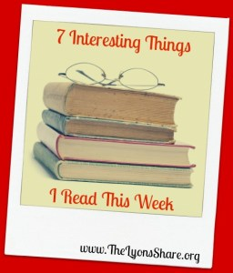 7 Interesting Things I Read This Week