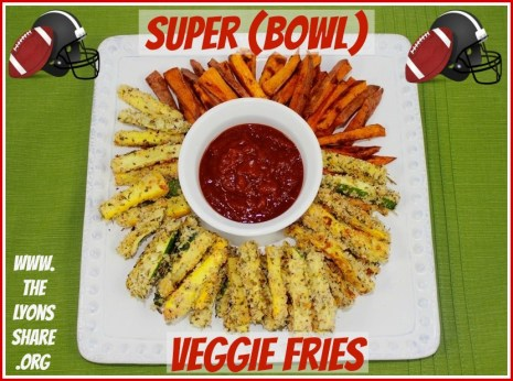 super bowl veggie fries the lyons share