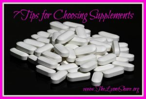 7 tips for choosing supplements the lyons share