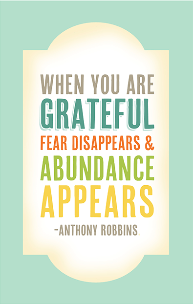 when you are grateful abundance appears