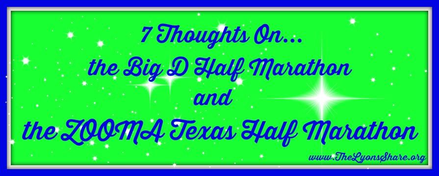 7 Thoughts on the Big D Half Marathon and the ZOOMA Texas Half Marathon