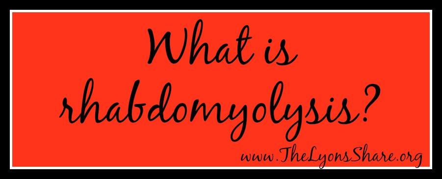 what is rhabdomyolysis