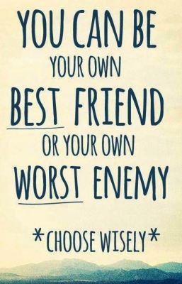 best friend or worst enemy