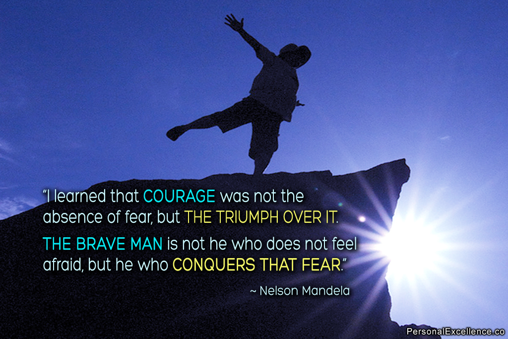 courage is not the absence of fear2