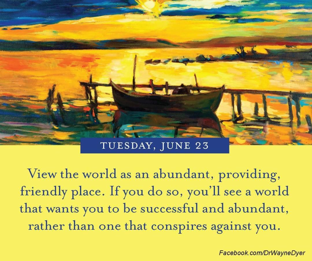 dr wayne dyer quote view world as abundant