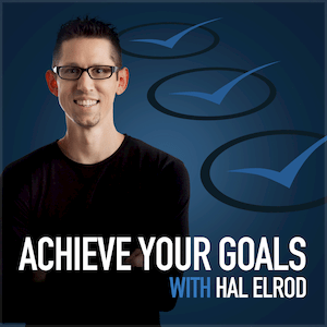 Achieve Your Goals with Hal Elrod