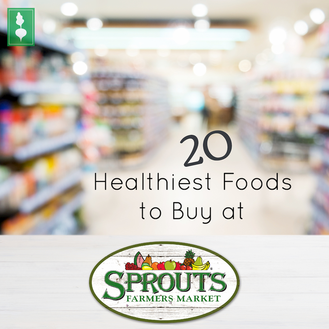 20 Healthiest Foods to Buy at Sprouts