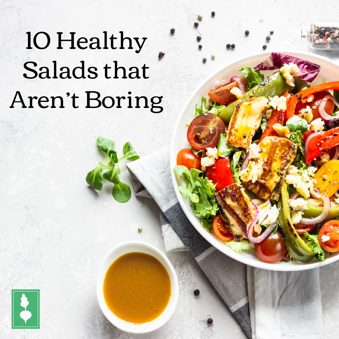 10 Healthy Salads that Aren't Boring