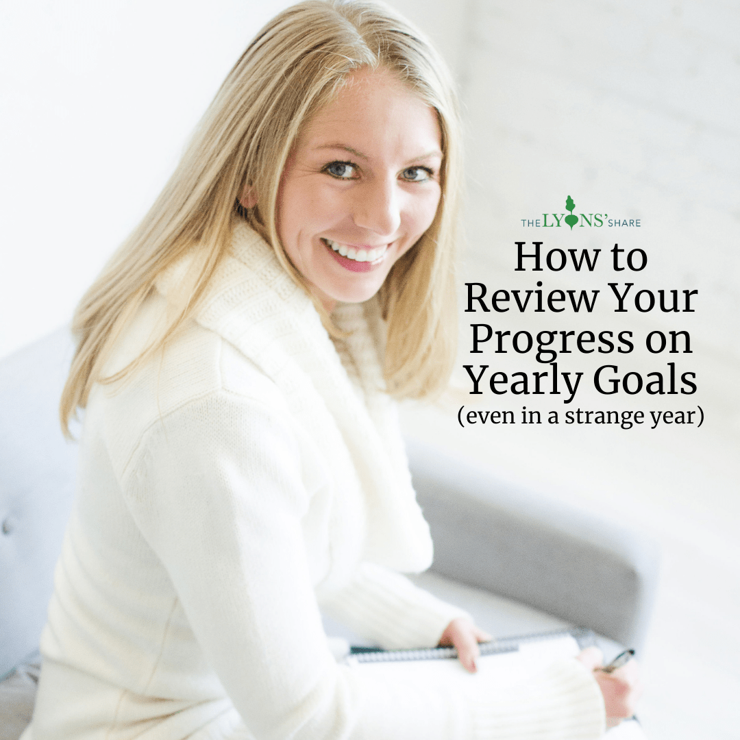 How to Review Your Progress on Yearly Goals (even in a strange year)