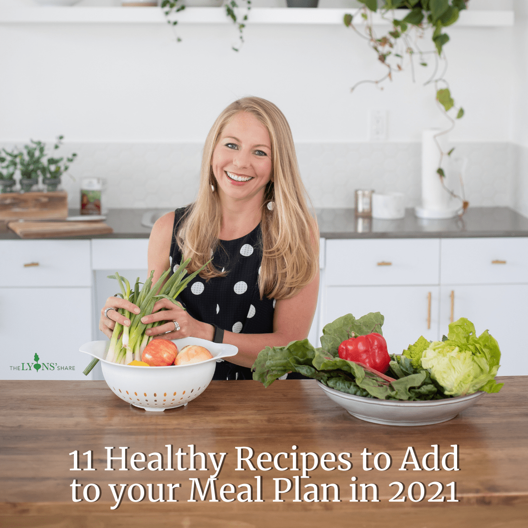 11 Healthy Recipes to Add to your Meal Plan in 2021