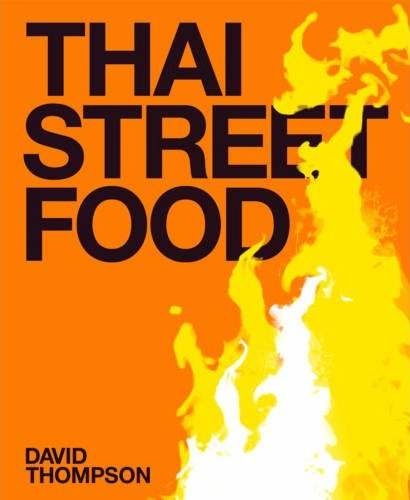 Thai Street Food - David Thompson, a cook book review
