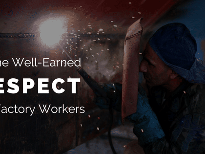 This Day, Some Well-Earned Respect For Factory Workers