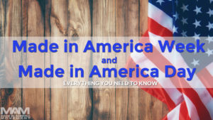 Made in America Week, Made in America Day, Made in America Month, Made in USA Week, Made in USA Month, made in usa products list, made in america products list, american made products list
