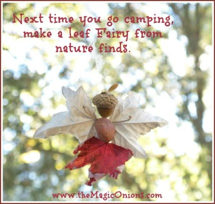 Leaf Fairy : made camping : www.theMagicOnions.com