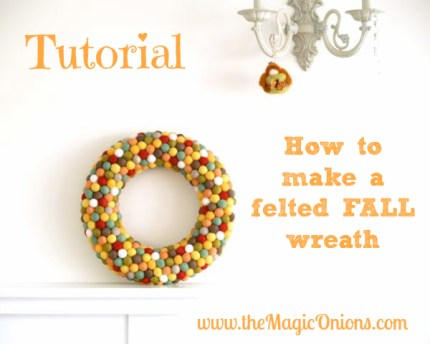 Step-by-step Tutorial : Felted Fall Door Wreath Using Felted Balls : www.theMagicOnions.com