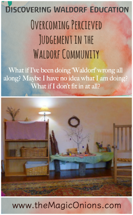An interesting article about overcoming the percieved judgement in the Waldorf Community :: from Discovering Waldorf on The Magic Onions blog
