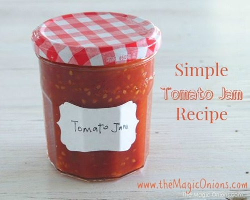 Super Simple Tomato Jam Recipe : The Magic Onions : www.theMagicOnions.com