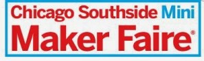 Chicago Southside Mini Maker Faire this Weekend!